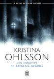 Kristina Ohlsson - Les enquêtes de Fredrika Bergman - Les enfants de cendres ; La fille au tatouage ; Les anges gardiens.