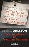Kristina Ohlsson - Les enquêtes de Fredrika Bergman - Coffret : Les enfants de cendres ; La fille au tatouage.