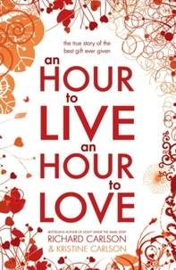 Kristine Carlson et Richard Carlson - An Hour to Live, an Hour to Love.