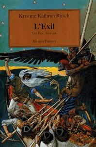 Kristine-Kathryn Rusch - Les Fey Tome 6 : L'exil.
