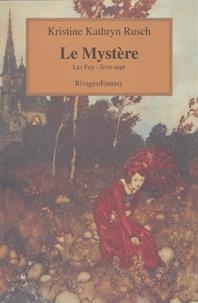 Kristine-Kathryn Rusch - Les Fey Tome 7 : Le Mystère.