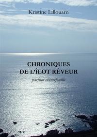 Kristine Lillouarn - Chroniques de l'îlot rêveur - Parfum de Chèvrefeuille.