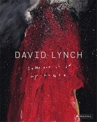 Kristine McKenna - David Lynch Someone is in my House.