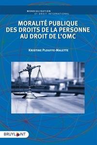 Kristine Plouffe-Malette - Droit de l'OMC et exception de moralité publique.