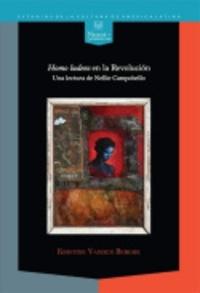 Kristine Vanden Berghe - Homo ludens en la Revolucion - Una lectura de Nellie Campobello.