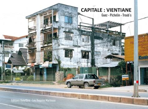 Kristof Guez et Marc Pichelin - Capitale : Ventiane. 1 CD audio