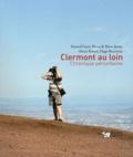 Kristof Guez et Pierre Janin - Clermont au loin - Chronique périurbaine.