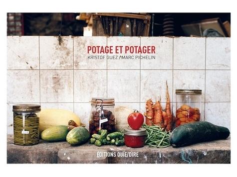 Kristof Guez et Marc Pichelin - Potage & potager. 1 CD audio