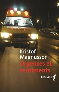 Kristof Magnusson - Urgences et sentiments.