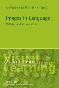 Kristóf Nyíri et András Benedek - Images in Language - Metaphors and Metamorphoses.