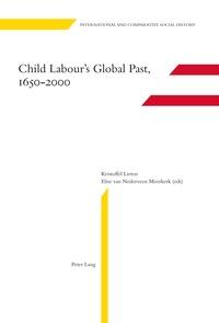 Kristoffel Lieten et Elise Van nederveen meerkerk - Child Labour's Global Past, 1650-2000.