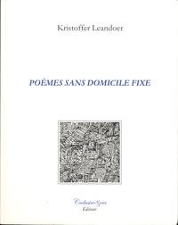 Kristoffer Leandoer - Poèmes sans domicile fixe - Edition bilingue français-suédois.