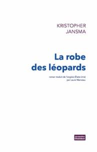 Kristopher Jansma - La robe des léopards.