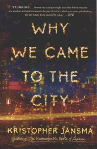 Kristopher Jansma - Why We Came to the City.