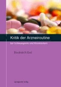 Kritik der Arzneiroutine bei Schwangeren und Kleinkindern.