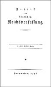 Kritik der deutschen Reichsverfassung - [Anonymer Verfasser  3 Bände. Mit einer Einleitung herausgegeben von Wolfgang Burgdorf..