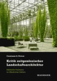Kritik zeitgenössischer Landschaftsarchitektur - Städtische Freiräume im öffentlichen Diskurs.