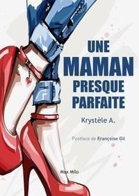 Krystèle A - Une maman presque parfaite - Maman est prostituée.