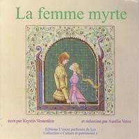 Krystin Vesterälen et Aurélie Vetro - La femme myrte - Conte italien issu de la tradition orale.