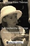 Krystine Saint Thomas - A la recherche de l'ange.