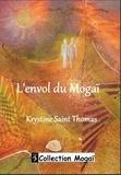 Krystine Saint Thomas - L'envol du mogaï.
