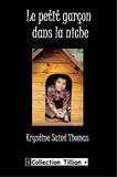 Krystine Saint Thomas - Le petit garçon dans la niche.