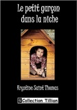 Krystine Saint Thomas - Le petit garcon dans la niche.