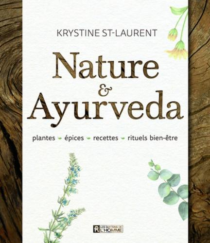 Krystine St-laurent - Nature & Ayurveda - Plantes, épices, recettes, rituels bien-être.