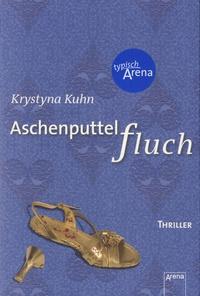 Krystyna Kuhn - Aschenputtel fluch.
