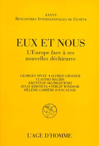 Krzystof Skubiszewski et  Collectif - Eux et nous - L'Europe face à ses nouvelles déchirures, 36e rencontres internationales de Genève, Textes des conférences et des discussions.