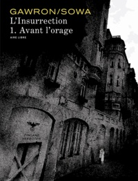 Krzysztof Gawronkiewicz et Marzena Sowa - L'Insurrection Tome 1 : Avant l'orage.