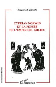 Krzysztof Jezewski - Cyprian Norwid et la pensée de l'empire du milieu.