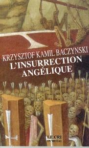 Krzysztof-Kamil Baczynski - L'insurrection angélique.