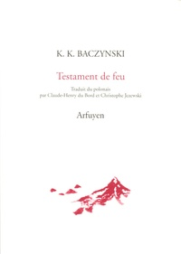Krzysztof-Kamil Baczynski - Testament de feu - Edition bilingue français-polonais.