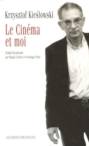 Krzysztof Kieslowski - Le cinéma et moi.