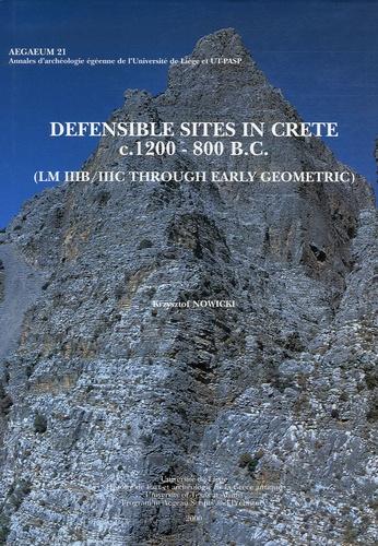 Krzysztof Nowicki - Defensible Sites in Crete c. 1200 - 800 B.C - (LM IIIB/IIIC Through Early Geometric).