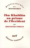 Krzysztof Pomian - Ibn Khaldûn au prisme de l'Occident.