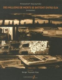 Krzysztof Styczynski - Des millions de morts se battent entre eux. 1 CD audio