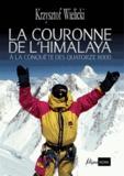 Krzysztof Wielicki - La couronne de l'Himalaya.