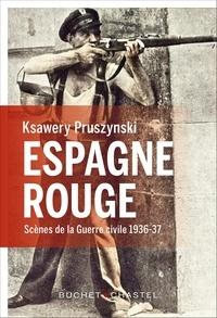 Ksawery Pruszynski - Espagne rouge.