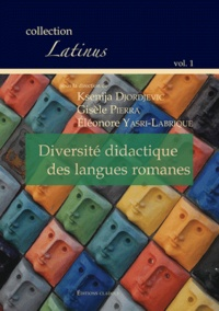 Ksenija Djordjevic et Gisèle Pierra - Diversité didactique des langues romanes.
