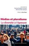 Ksenija Djordjevic Léonard et Eléonore Yasri-Labrique - Médias et pluralisme - La diversité à l'épreuve.
