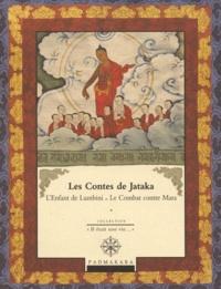 Kshemendra - Les contes de Jataka - Volume 3, L'enfant de Lumbini et Le Combat contre Mara.