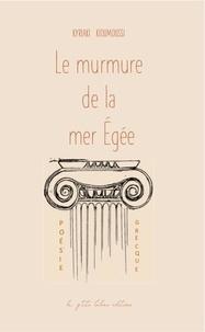 Ktriaki Kioumoussi - LE MURMURE DE LA MER ÉGÉE.