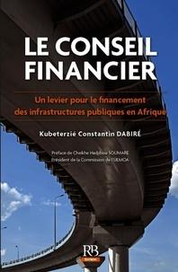 Le conseil financier - Un levier pour le financement des infrastructures publiques en Afrique.pdf
