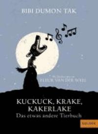 Kuckuck, Krake, Kakerlake - Das etwas andere Tierbuch.