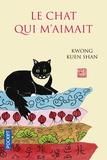 Kuen shan Kwong - Le chat qui m'aimait.