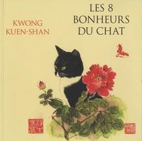 Kuen Shan Kwong - Les 8 bonheurs du chat.