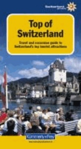 KuF Top of Switzerland - Travel an excursion guide to Switzerlands top tourist attractions.