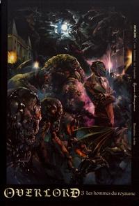 Kugane Maruyama - Overlord Tome 3 : Les hommes du royaume.